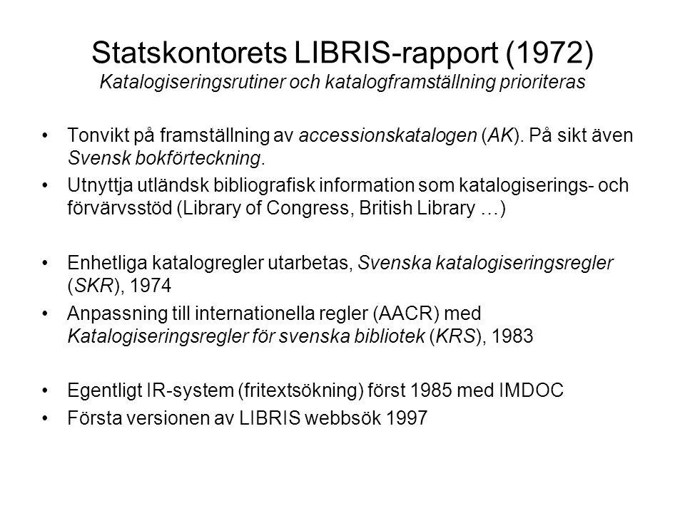 Statskontorets LIBRIS-rapport (1972) Katalogiseringsrutiner och katalogframställning prioriteras