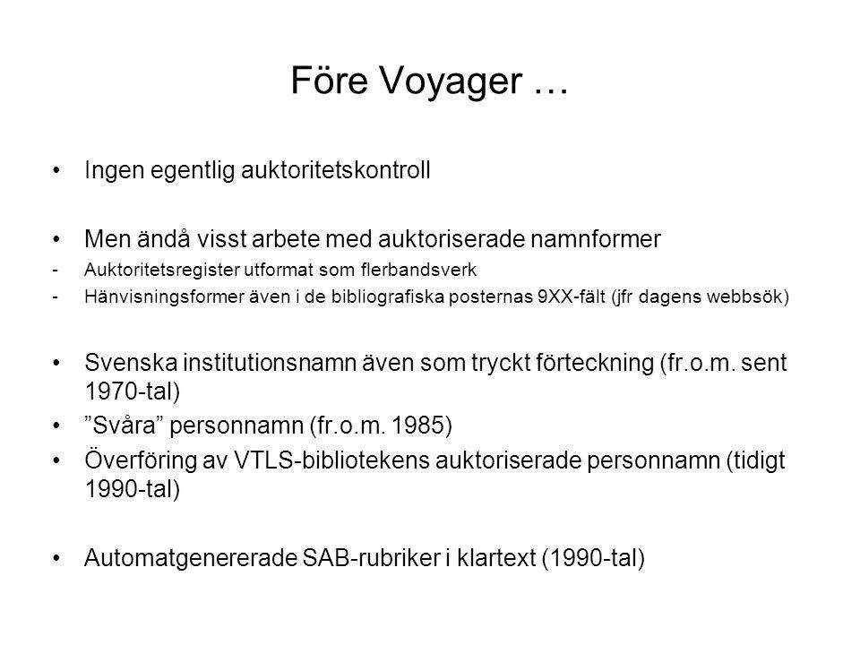 Före Voyager … Ingen egentlig auktoritetskontroll