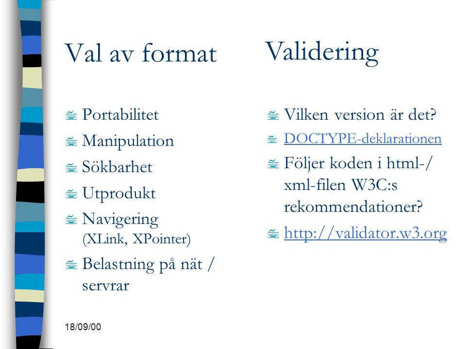 Val av format Validering Portabilitet Manipulation Sökbarhet Utprodukt