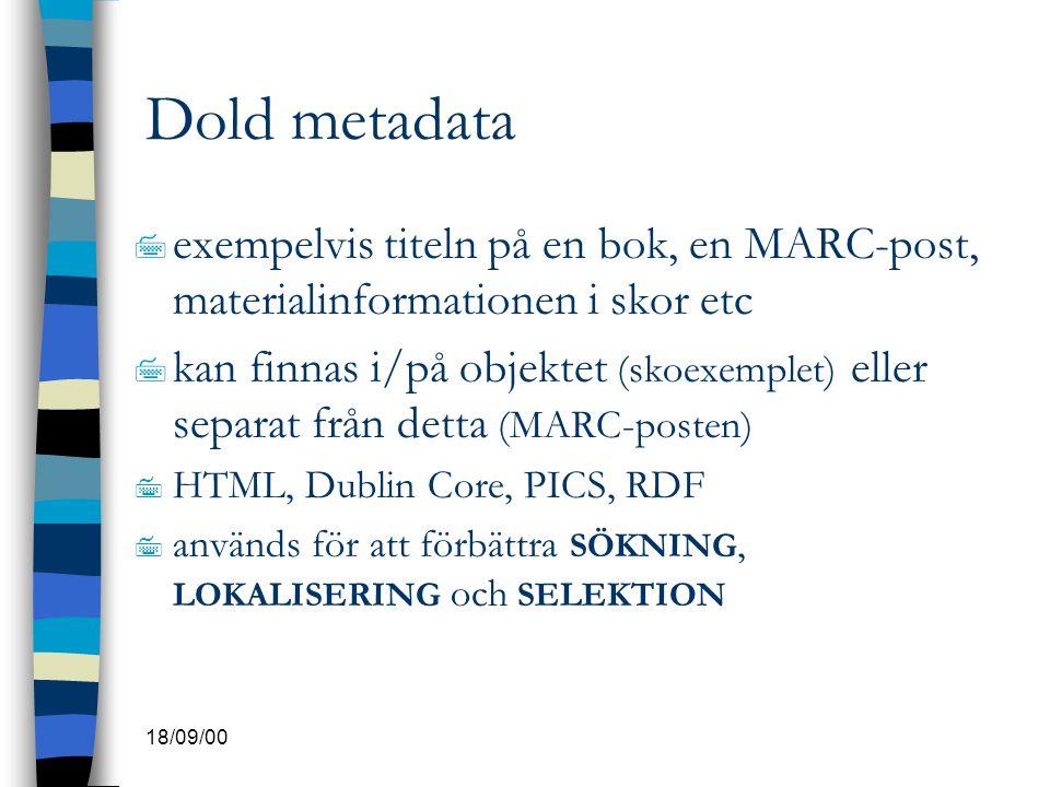 Dold metadata exempelvis titeln på en bok, en MARC-post, materialinformationen i skor etc.