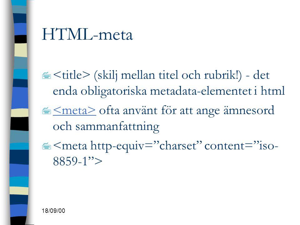 HTML-meta <title> (skilj mellan titel och rubrik!) - det enda obligatoriska metadata-elementet i html.