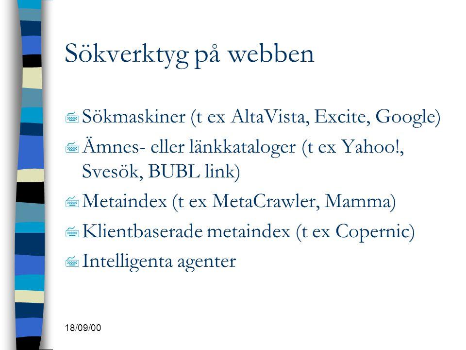 Sökverktyg på webben Sökmaskiner (t ex AltaVista, Excite, Google)