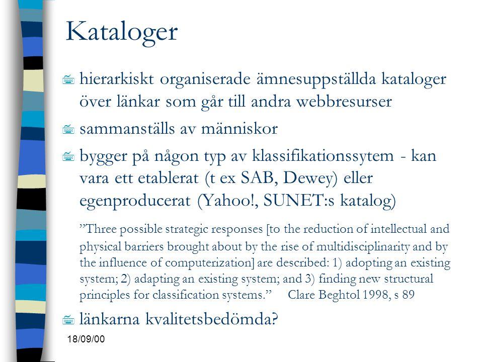 Kataloger hierarkiskt organiserade ämnesuppställda kataloger över länkar som går till andra webbresurser.