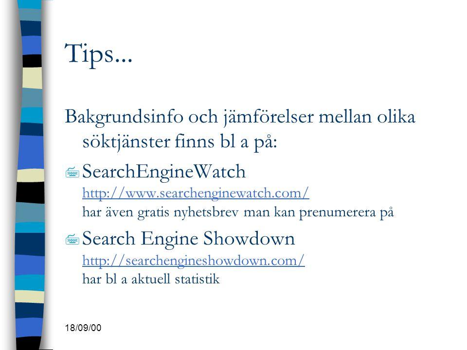 Tips... Bakgrundsinfo och jämförelser mellan olika söktjänster finns bl a på: