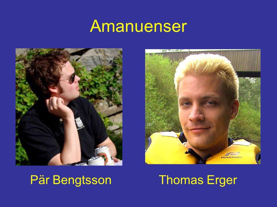 Amanuenser Pär Bengtsson Thomas Erger