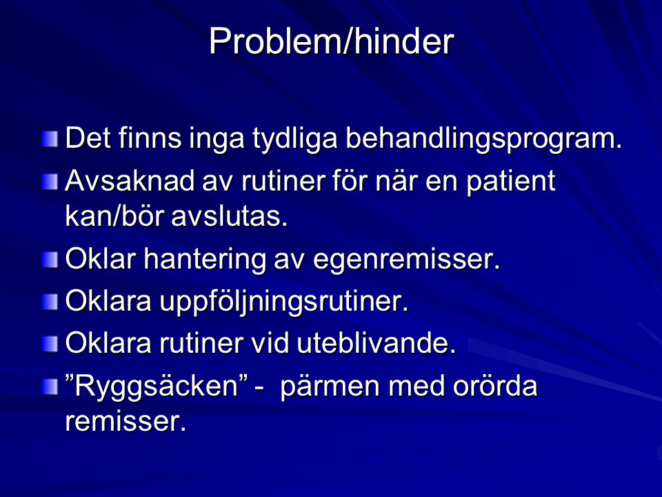 Problem/hinder Det finns inga tydliga behandlingsprogram.