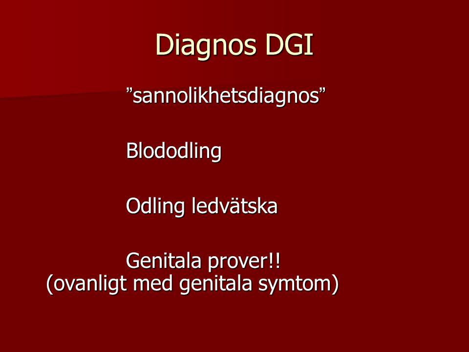 Diagnos DGI sannolikhetsdiagnos Blododling Odling ledvätska