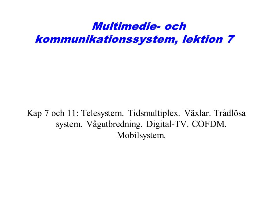 Multimedie- och kommunikationssystem, lektion 7