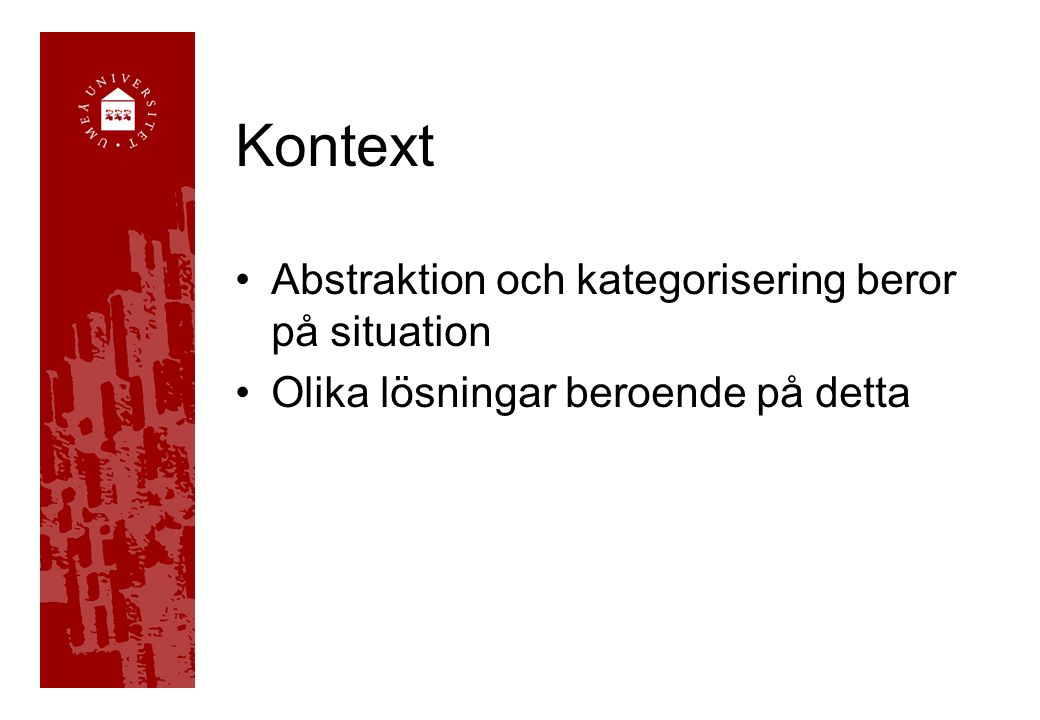Kontext Abstraktion och kategorisering beror på situation