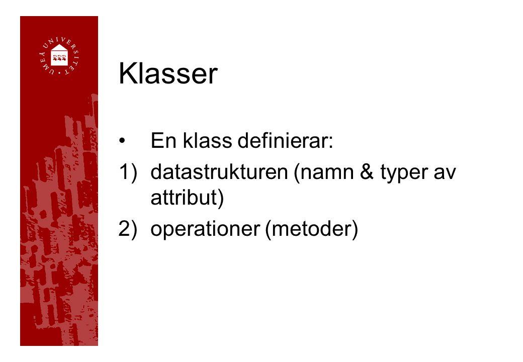 Klasser En klass definierar: datastrukturen (namn & typer av attribut)