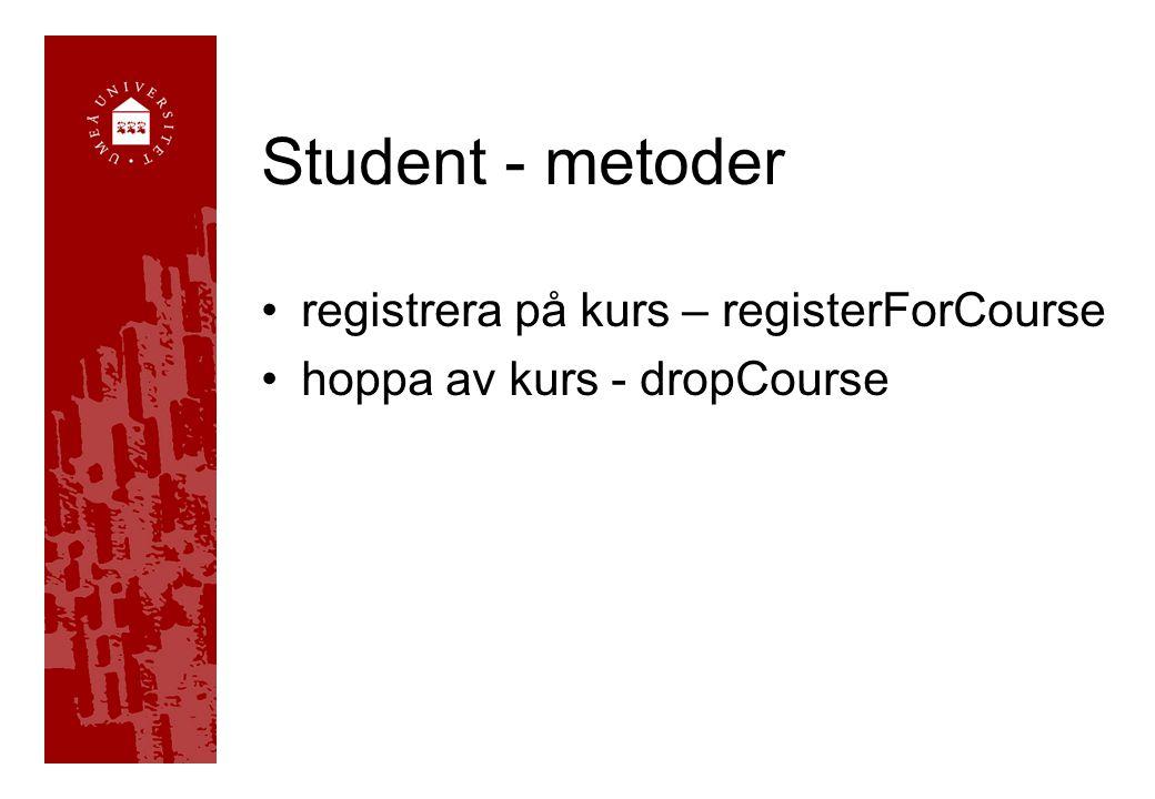 Student - metoder registrera på kurs – registerForCourse