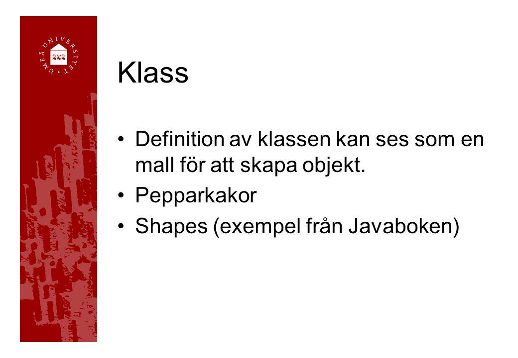 Klass Definition av klassen kan ses som en mall för att skapa objekt.