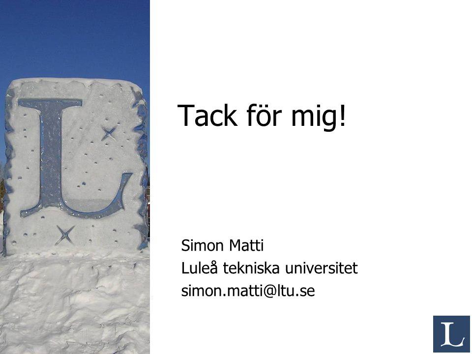 Simon Matti Luleå tekniska universitet simon.matti@ltu.se