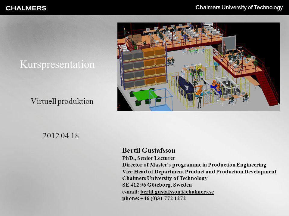 Kurspresentation Virtuell produktion 2012 04 18 Bertil Gustafsson