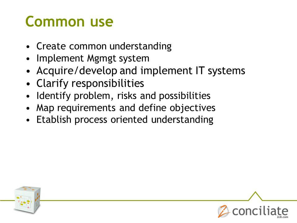Common use Acquire/develop and implement IT systems