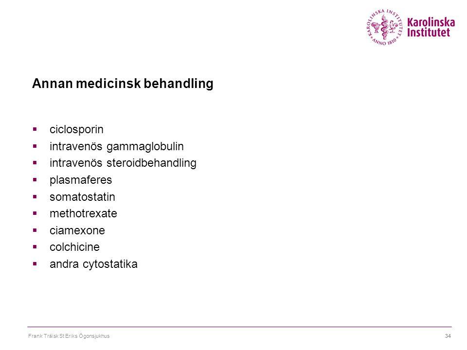 Annan medicinsk behandling