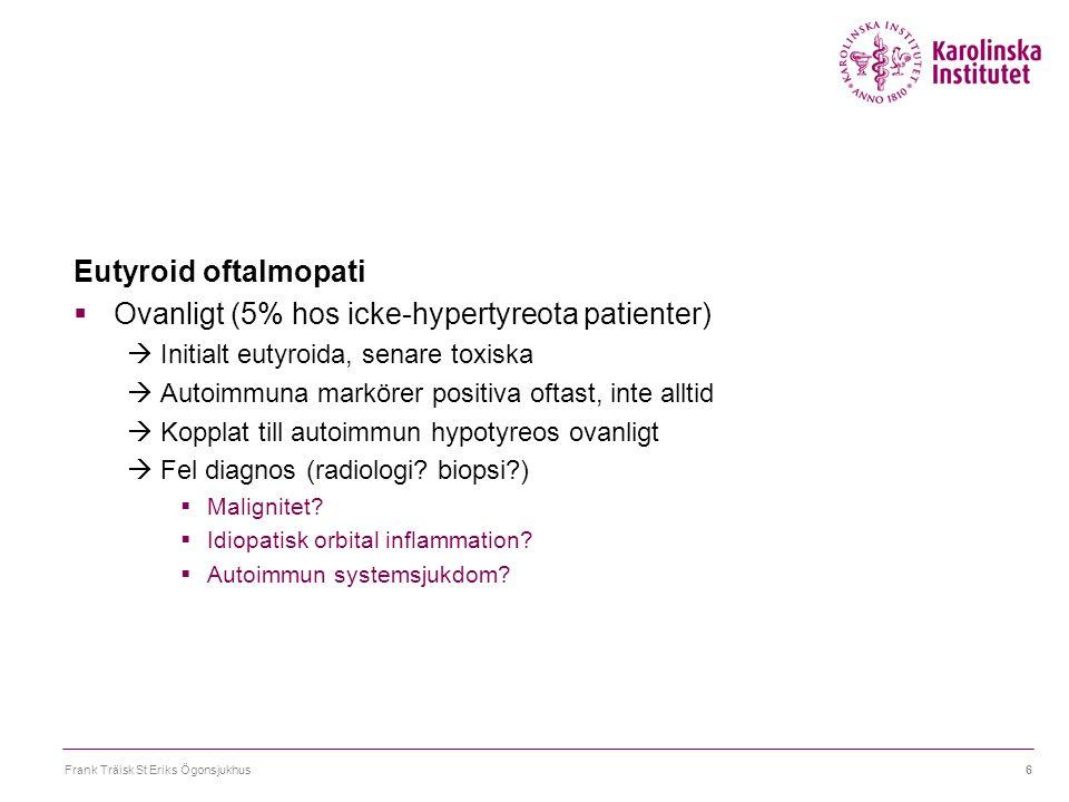Ovanligt (5% hos icke-hypertyreota patienter)
