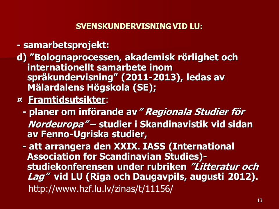 SVENSKUNDERVISNING VID LU: