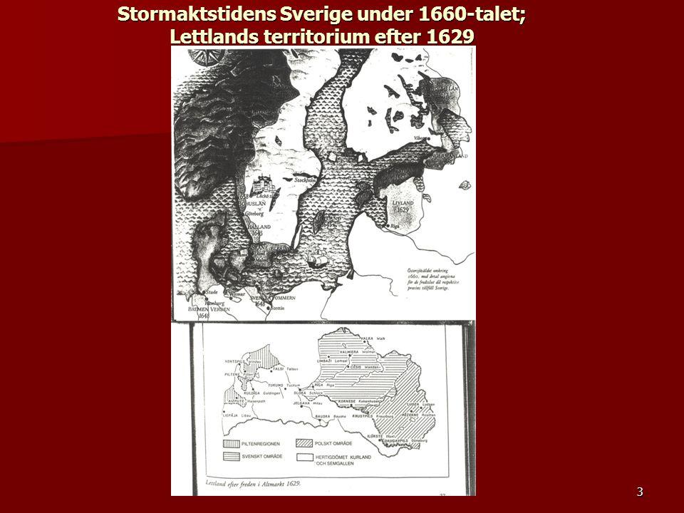 Stormaktstidens Sverige under 1660-talet; Lettlands territorium efter 1629