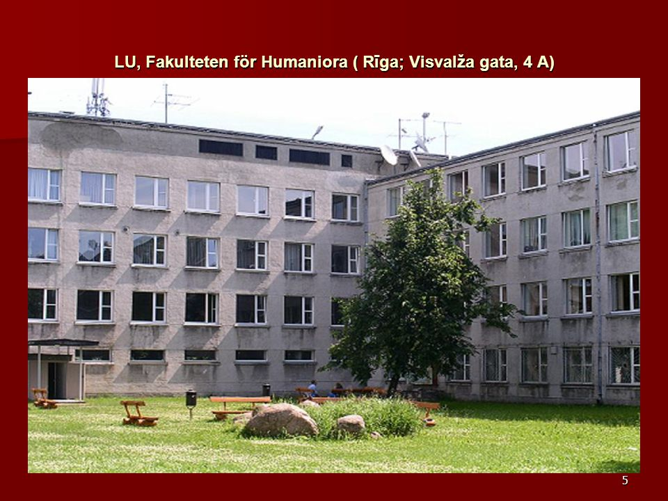 LU, Fakulteten för Humaniora ( Rīga; Visvalža gata, 4 A)