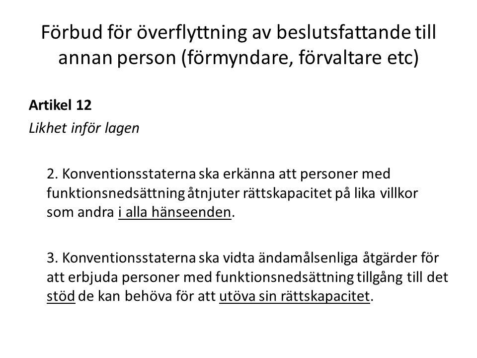 Förbud för överflyttning av beslutsfattande till annan person (förmyndare, förvaltare etc)