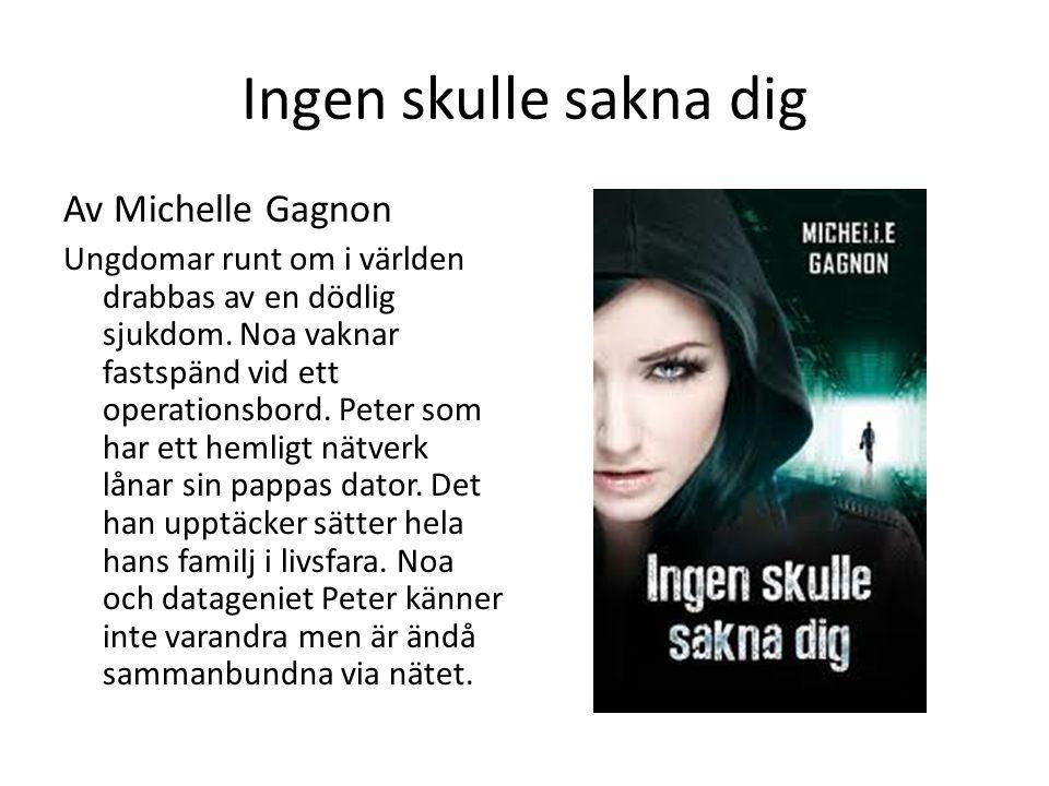Ingen skulle sakna dig Av Michelle Gagnon