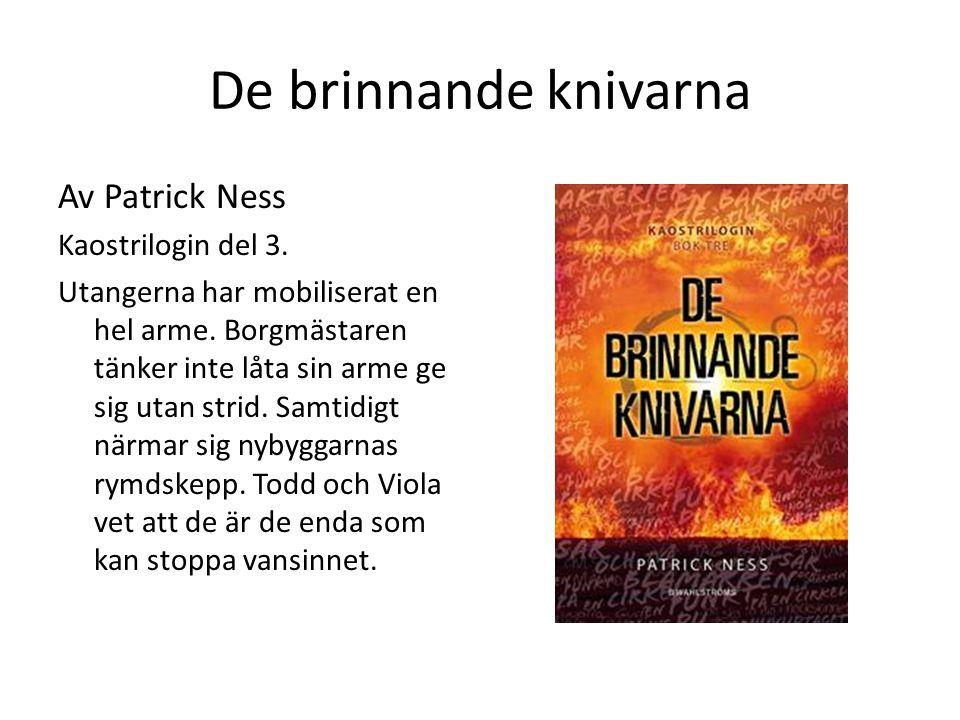De brinnande knivarna Av Patrick Ness Kaostrilogin del 3.