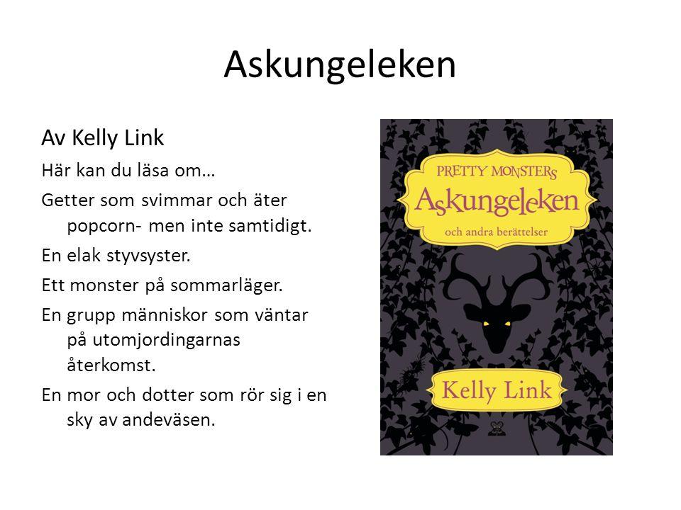Askungeleken Av Kelly Link Här kan du läsa om…