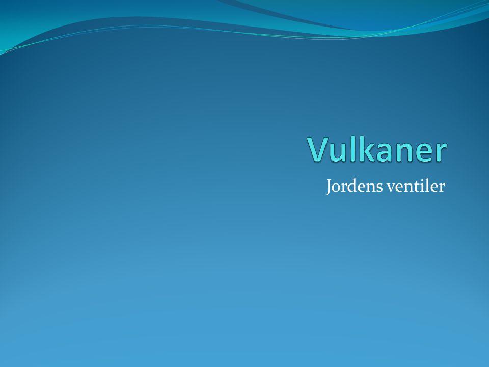 Vulkaner Jordens ventiler
