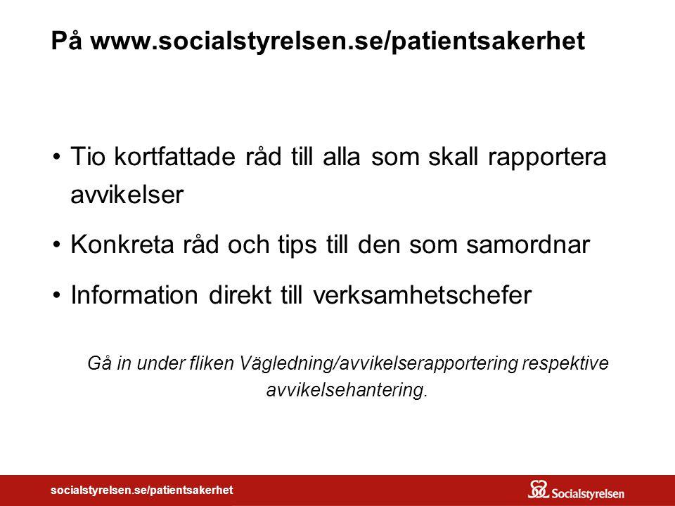 På www.socialstyrelsen.se/patientsakerhet