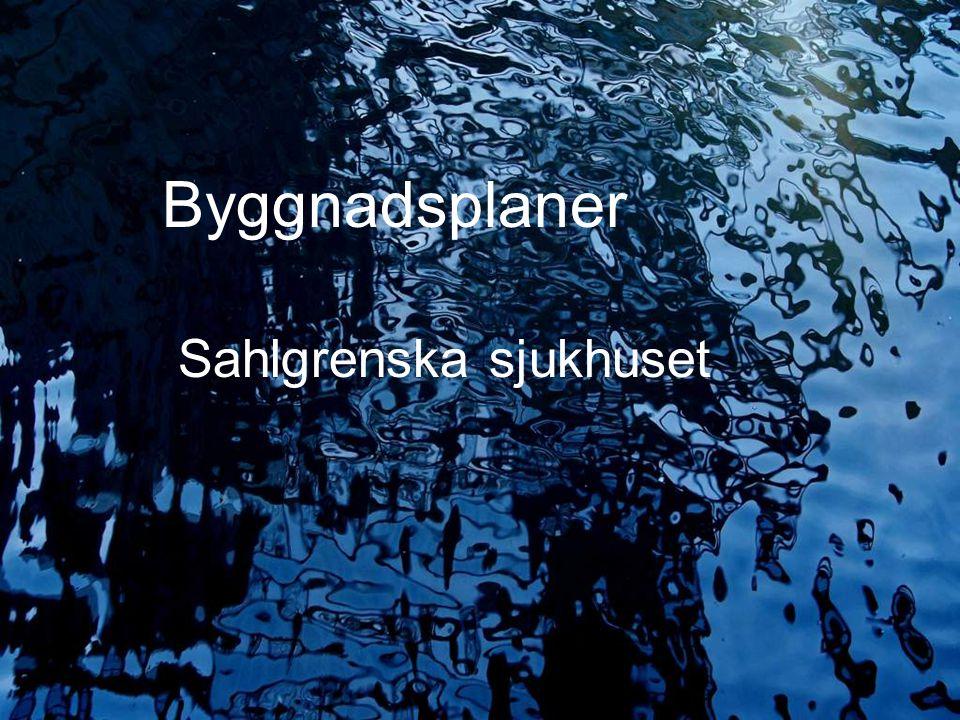 Byggnadsplaner Sahlgrenska sjukhuset 2009.05.13/L.Ring