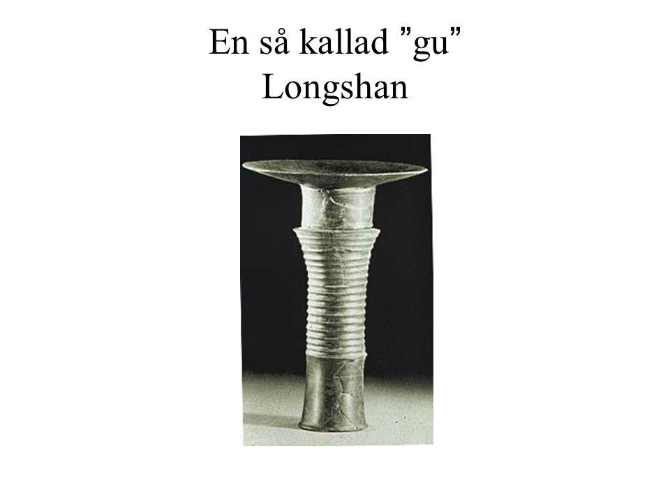 En så kallad gu Longshan