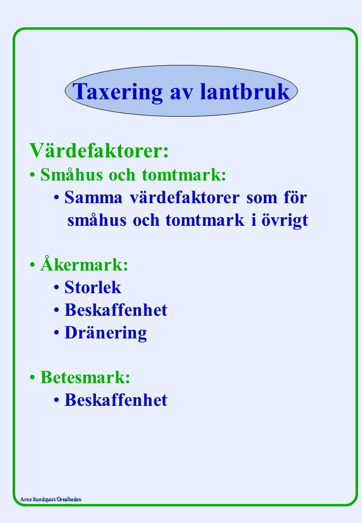 Taxering av lantbruk Värdefaktorer: Småhus och tomtmark: