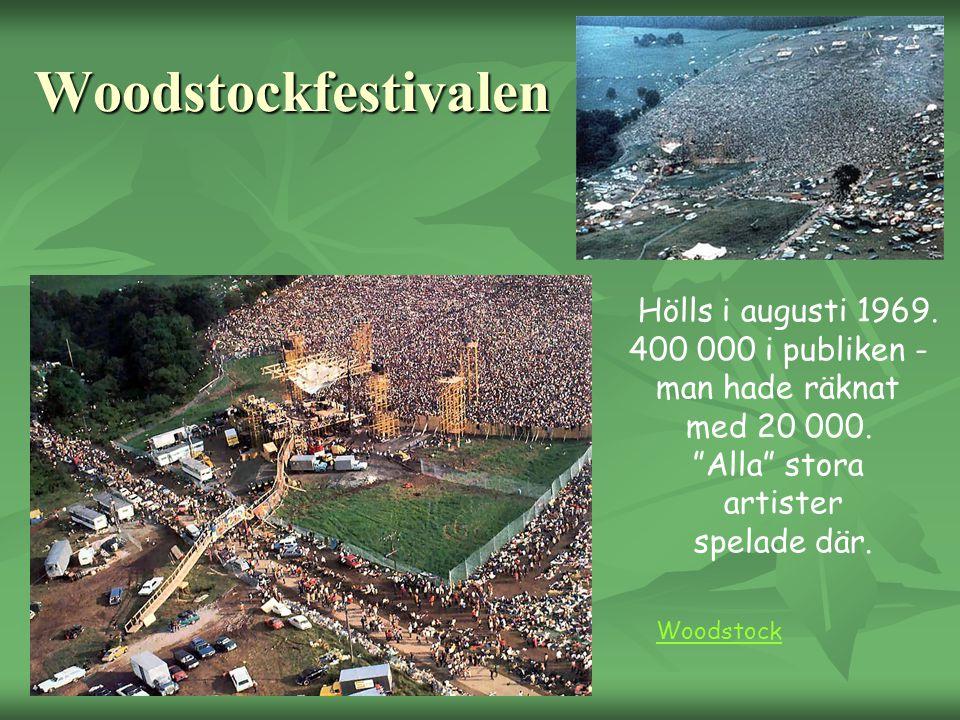 Woodstockfestivalen Hölls i augusti 1969. 400 000 i publiken -