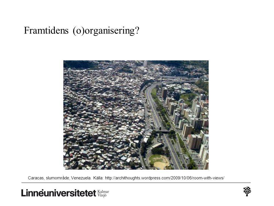 Framtidens (o)organisering