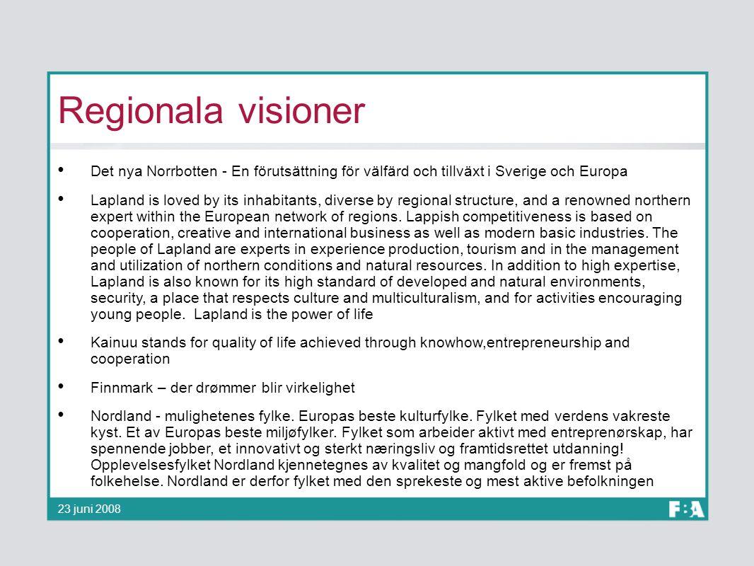 Regionala visioner Det nya Norrbotten - En förutsättning för välfärd och tillväxt i Sverige och Europa.
