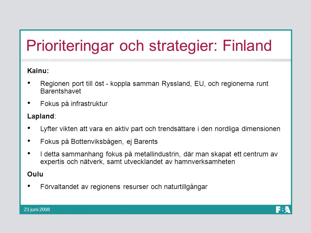 Prioriteringar och strategier: Finland