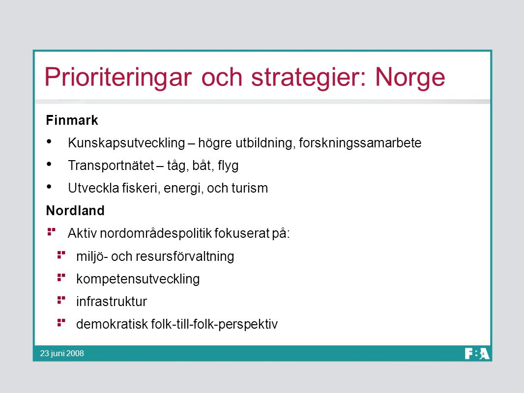 Prioriteringar och strategier: Norge