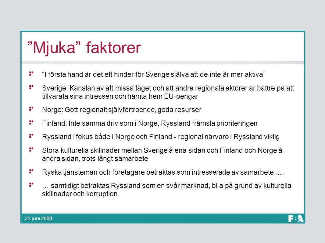 Mjuka faktorer I första hand är det ett hinder för Sverige själva att de inte är mer aktiva