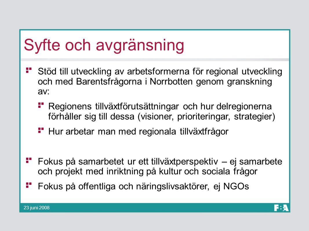 Syfte och avgränsning Stöd till utveckling av arbetsformerna för regional utveckling och med Barentsfrågorna i Norrbotten genom granskning av: