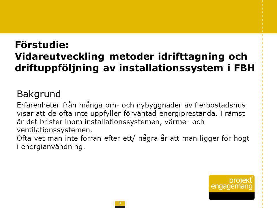 Förstudie: Vidareutveckling metoder idrifttagning och driftuppföljning av installationssystem i FBH