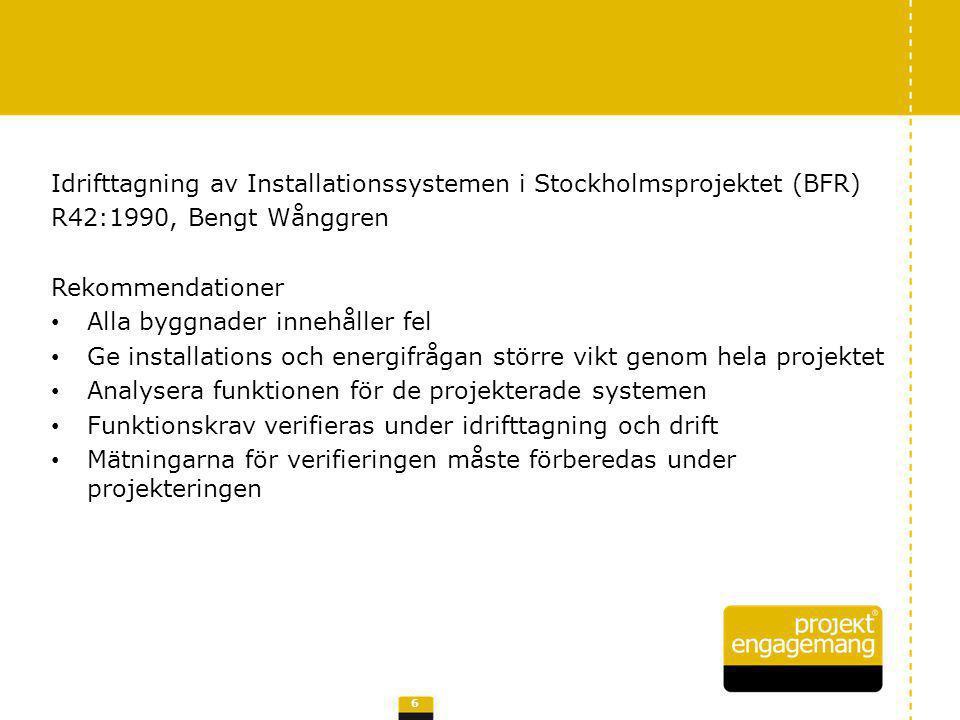 Idrifttagning av Installationssystemen i Stockholmsprojektet (BFR)