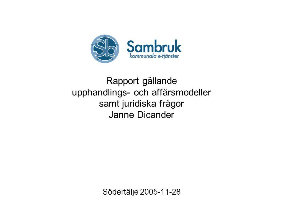 Rapport gällande upphandlings- och affärsmodeller samt juridiska frågor Janne Dicander