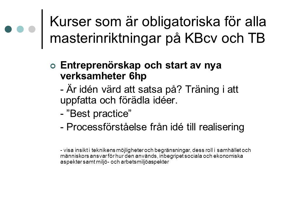 Kurser som är obligatoriska för alla masterinriktningar på KBcv och TB