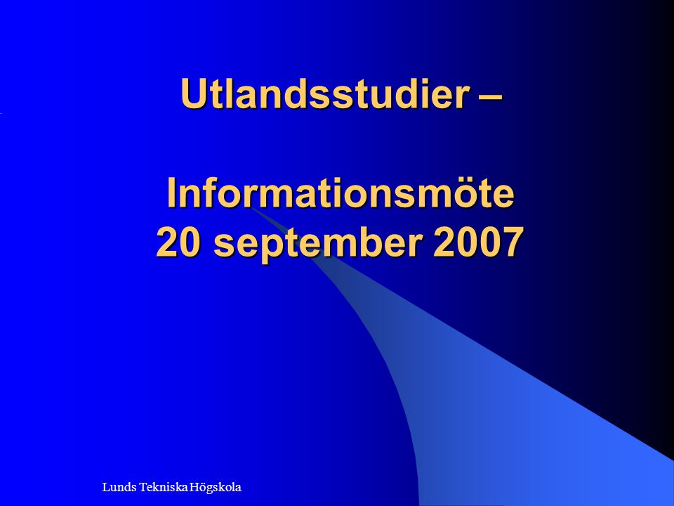 Utlandsstudier – Informationsmöte 20 september 2007