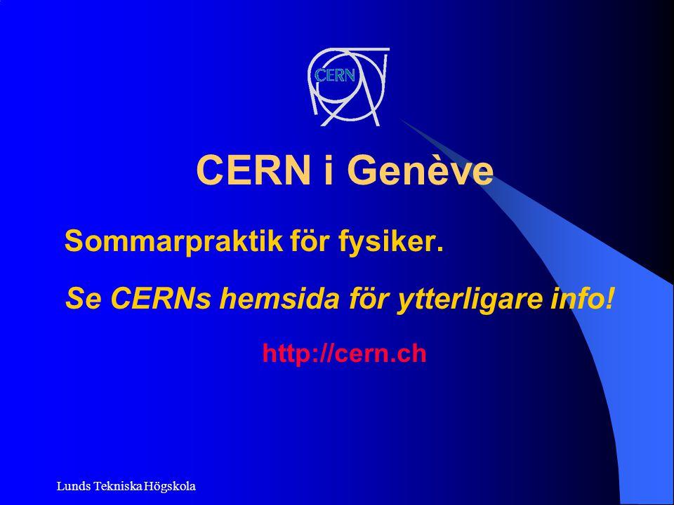 CERN i Genève Sommarpraktik för fysiker.