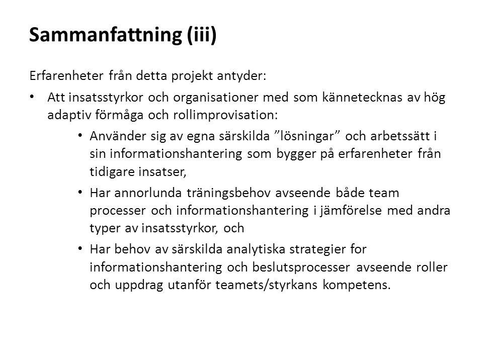 Sammanfattning (iii) Erfarenheter från detta projekt antyder: