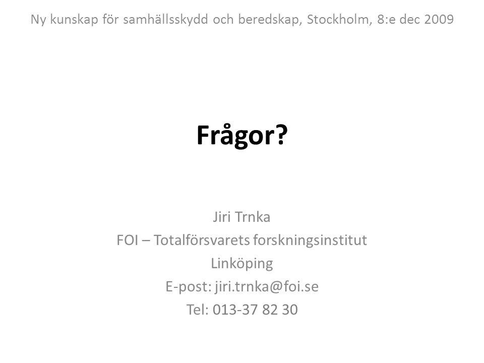 Frågor Jiri Trnka FOI – Totalförsvarets forskningsinstitut Linköping