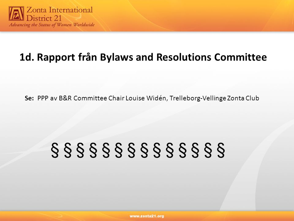 1d. Rapport från Bylaws and Resolutions Committee