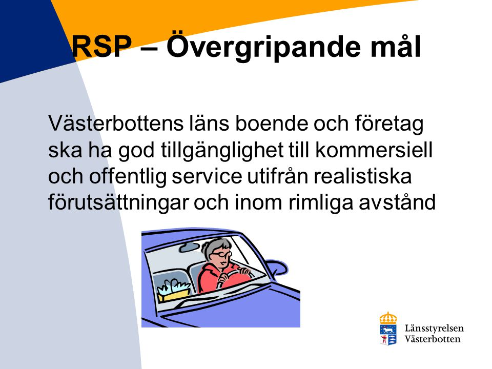 RSP – Övergripande mål